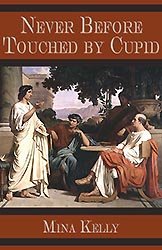 Cover for Never Before Touched by Cupid, available now from Forbidden Fiction